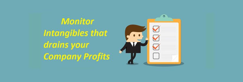 Monitor Intangibles that Drain Company Profits