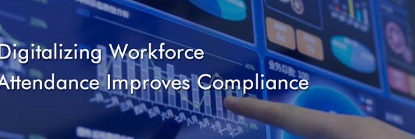 Digitalizing Workforce Attendance Improves Compliance
