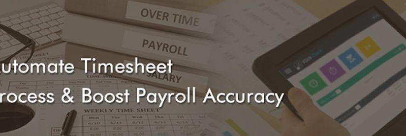 Automate Timesheet Process & Boost Payroll Accuracy