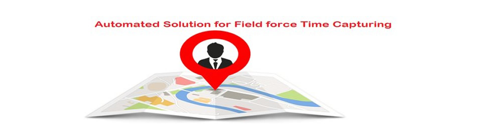 Automated Solution for Field force Time Capturing