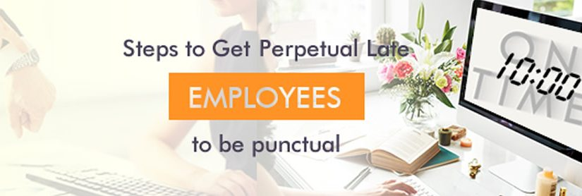 Steps to Get Perpetual Late Employees to be Punctual