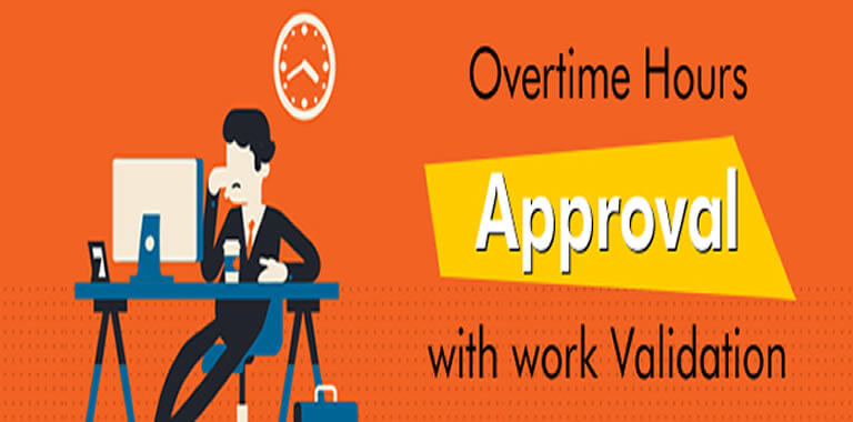 Overtime Hours Approval  with work Validation