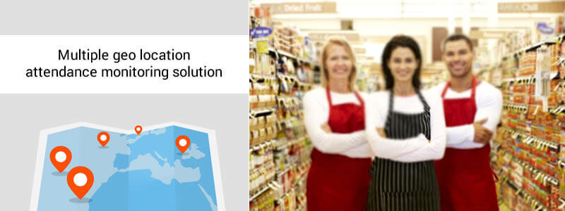 Multiple geo location attendance monitoring solution for FMCG Industry