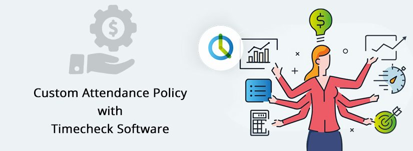 Configure Custom Attendance Policy to increase productivity & improves profits