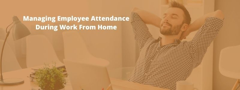 Effective solution for organisations providing WFH attendance management solution